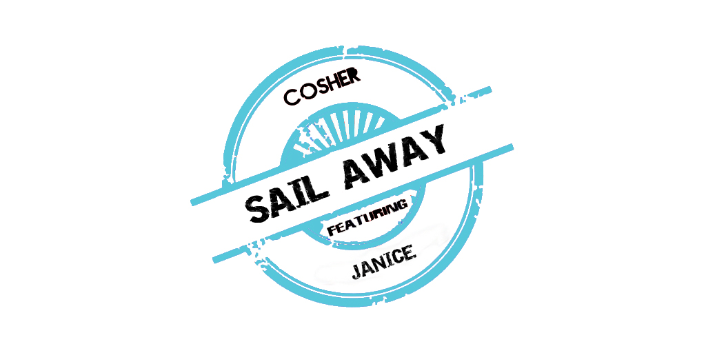 Cosher Releases Latest Single featuring Janice – 'Sail Away'
